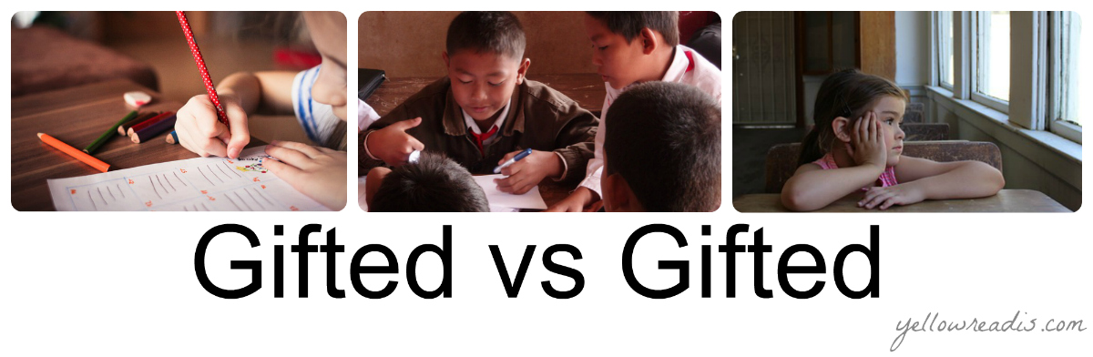 "Text""Gifted vs Gifted, yellowreadis.com"", Image: 3 photos, a child writing at a table, a group of boys talking around a table, a girl staring out a window in a classroom"""