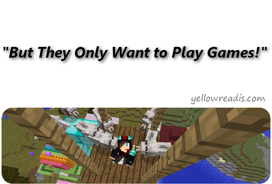 But They Only Want to Play Games, yellowreadis.com | Picture: Minecraft character in black and red on wooden platform looking directly at camera